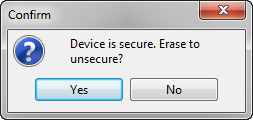 Device is secure. Erase to unsecure?