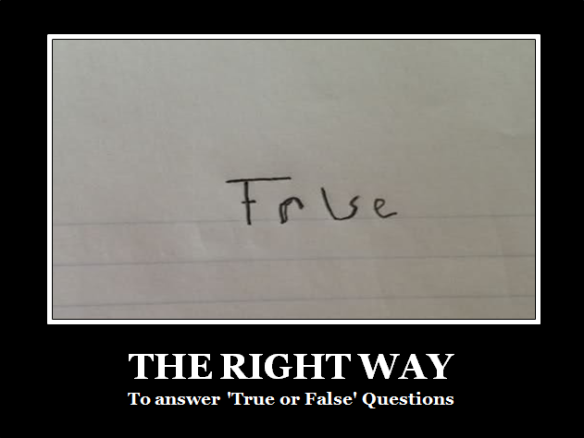 The Right Way to Answer True or False Questions